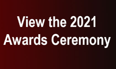 Click here to View the 2021 Awards Ceremony
