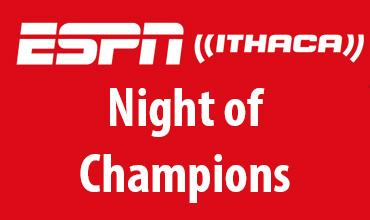 ESPN Ithaca Night of Champions