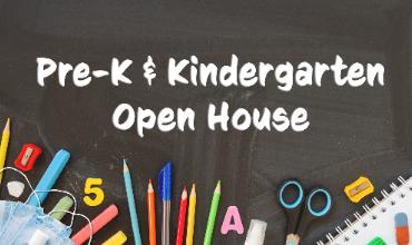 Kindergarten and Pre-K Open House